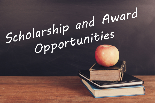 Scholarship and Award Opportunities for Students and Teachers
